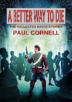 Paul Cornell - A Better Way To Die