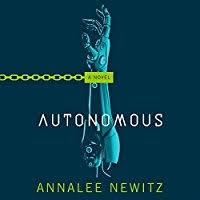 Annalee Newitz - Autonomous
