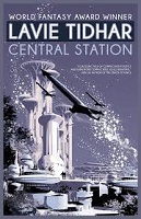 Lavie Tidhar - Central Station