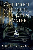 Aliette de Bodard - Children of Thorns, Children of Water