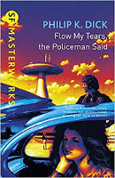 Philip K. Dick – Flow My Tears, the Policeman Said