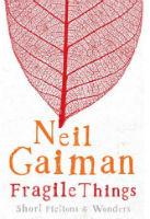 Neil Gaiman – Fragile Things