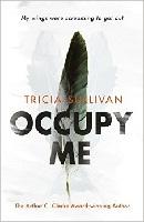 Tricia Sullivan – Occupy Me