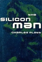 Charles Platt – The Silicon Man