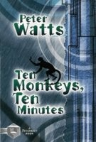 Peter Watts - Ten Monkeys, Ten Minutes
