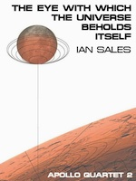 Ian Sales - The Eye With Which The Universe Beholds Itself