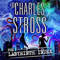 Charles Stross – The Labyrinth Index
