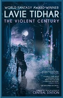 Lavie Tidhar - The Violent Century
