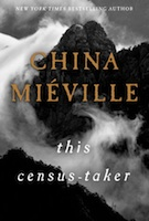 China Miéville – This Census Taker