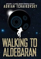 Adrian Tchaikovsky – Walking to Aldebaran