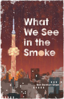 Ben Berman Ghan – What We See in the Smoke