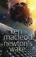 Ken MacLeod – Newton's Wake